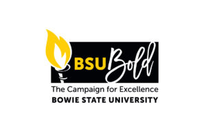 BSU Bold, the Campaign for Excellence at Bowie State University